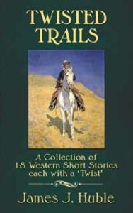 Twisted Trails - 18 Western stories
